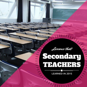 Secondary Teachers Share Reflections on Teaching in 2015