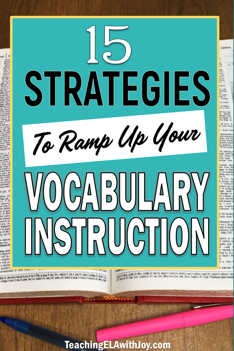 15 Strategies To Ramp Up Your Vocabulary Instruction Teaching Ela